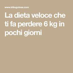 La dieta veloce che ti fa perdere 6 kg in pochi giorni
