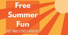 Twin Cities families can check out this roundup of Free Summer Fun 2016 opportunities for ideas on places to go and things to do with the kids this summer.
