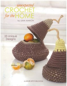 Unexpected Crochet for the Home, Leisure Arts 4858. Brand New. Now 50% OFF MSRP + free shipping in the US.