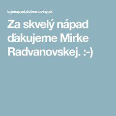 Za skvelý nápad ďakujeme Mirke Radvanovskej. :-)