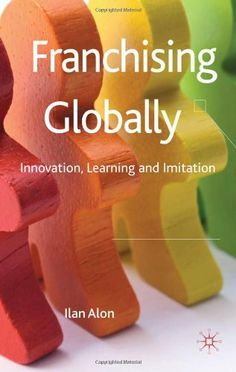 Franchising Globally: Innovation, Learning and Imitation by Ilan Alon. $99.34. Save 5% Off!. Author: Ilan Alon. Publisher: Palgrave Macmillan (May 11, 2010). 288 pages. Franchising Globally is first of its kind to examine franchising both from an entrepre