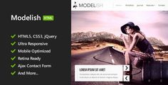Modelish - HTML5 Site Template . Modelish is a fully responsive HTML5 template based on LESS CSS created for presenting artwork or photography, but can be customized for any