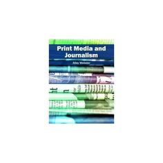 Print Media and Journalism (Hardcover)
