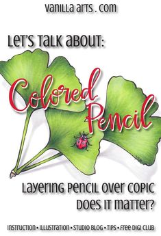 Let's Talk: Layering Colored Pencil over Copic, does it make a difference?