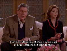 """""""Cranking Metallica. If that's some sort of drug reference, it isn't funny."""" -Richard"""