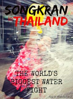 SONGKRAN!  During the Thai New Year, the entire country becomes entrenched in a no-holds-barred waterfight that lasts for 4 days.  An absolute MUST DO if you happen to be in Thailand during April | Alex in Wanderland