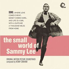 The Small World Of Sammy Lee. Great '60s film starring Anthony Newley & Julia Foster, made the afternoon before London started swinging.