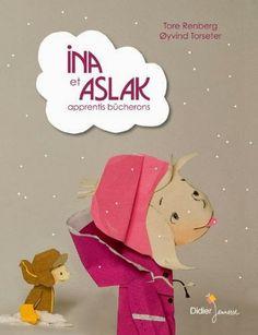 Ina et Aslak – T.Renberg/O.Torseter – 32 p. - Didier Jeunesse – 2013 – 13.10 €