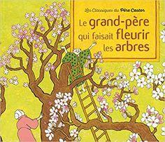 Amazon.fr - Le grand-père qui faisait fleurir les arbres - Anne Buguet - Livres