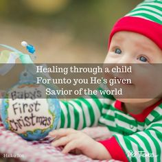 The weakness of God is stronger than man and is most powerfully demonstrated in the birth of Christ. A baby became the Savior of the world. The Birth Of Christ, Haiku, First World, Savior, Rid, Believe, Children, Young Children, Salvador