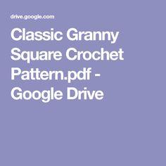 Classic Granny Square Crochet Pattern.pdf - Google Drive