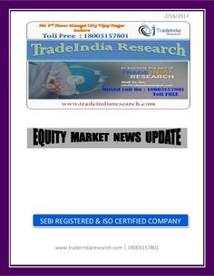 Daily Research Report By TradeIndia research - 16th February