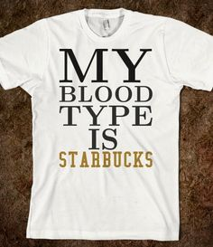 My Blood type is Starbucks tee t shirt Printed on American Apparel Unisex Fitted Tee. I Love Coffee, My Coffee, Coffee Talk, Coffee Break, Coffee Mugs, American Apparel, Funny Shirts, Tee Shirts, Outfit