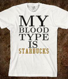 My Blood type is Starbucks tee t shirt Printed on American Apparel Unisex Fitted Tee. American Apparel Pub, Mom Shirts, Funny Shirts, Quote Shirts, Sassy Shirts, Sarcastic Shirts, Beer Shirts, Shirt Sayings, Funny Hoodies