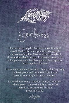 Affirmation - Gentleness by CarlyMarie Working towards it....