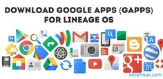 Download Google Apps For Lineage OS: Gapps are released for Lineage OS. Download All the Google Apps from here for your Android Devices in one click.