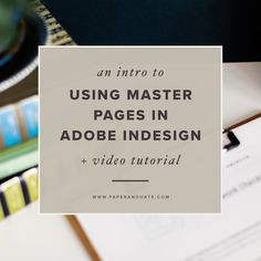 An intro to using master pages in Adobe InDesign (+ video tutorial) — Paper + Oats Adobe Indesign, Indesign Free, Adobe Software, Graphic Design Tutorials, Web Design, Vector Design, Invitation, Illustrator Tutorials, Adobe Illustrator
