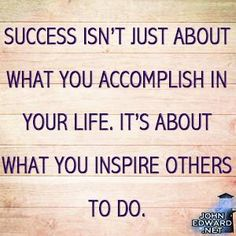"""""""You are successful every time you shine your light and make the world a better place for someone! Be an inspiration today and every day. Make good choices! Share this with family and friend's to remind them of the same!""""- John Edward"""