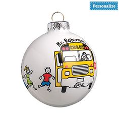 "PERSONALIZED SCHOOL BUS ORNAMENT  Product # BR1152342  $17.98 CAD - Honour the bus-y driver in your life with this adorable glass ornament. Personalization: Hand-painted with 1 name, up to 12 characters & Year, up to 4 numbers. 3""Diam."