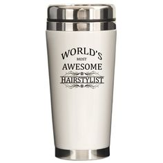 World's Most Awesome Hairstylist Ceramic Travel Mu