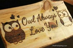 Owl Plaque, Cute Rustic Personalized Wall Gift Art Gifts for Him Her Wood Burning Crafts, Wood Burning Patterns, Wood Burning Art, Owl Always Love You, Owl Crafts, Wood Burner, Wood Art, Wall Wood, Wood Signs