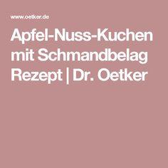 Apfel-Nuss-Kuchen mit Schmandbelag Rezept   Dr. Oetker