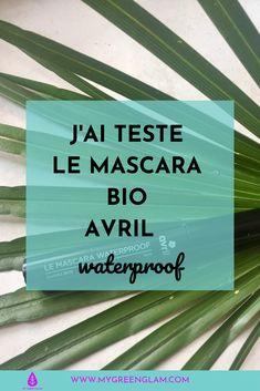 J'ai testé le mascara waterproof bio Avril Deodorant Bio, Mascara Waterproof, Green, Blog, Organic Makeup, Natural Makeup, Natural Beauty, Natural Nail Polish, Face Yoga