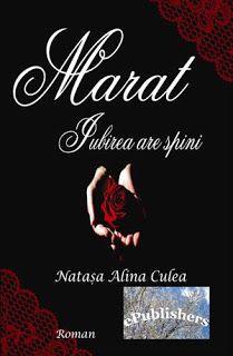 Gânduri despre cărți...: Recenzie: Marat. Iubirea are spini - Natașa Alina ...