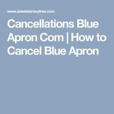 Cancellations Blue Apron Com   How to Cancel Blue Apron
