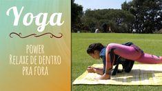 Relaxe de dentro para fora - power yoga