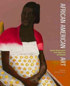 African American art : Harlem Renaissance, civil rights era, and beyond / Richard J. Powell and Virginia M. Mecklenburg