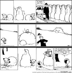 Funny Pictures brought to you by LolSnaps. Constant updates of the best funny pictures on the web. Calvin And Hobbes Quotes, Calvin And Hobbes Snowmen, Calvin Und Hobbes, Calvin And Hobbes Comics, Hobbes And Bacon, Snow Man, Comic Strips, The Funny, Hobbs