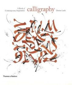 Calligraphy: a Book of Contemporary Inspiration - Denise Lach (2009)