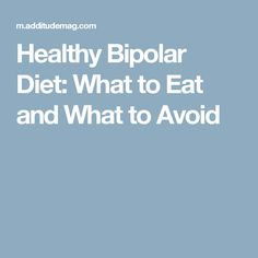 Healthy Bipolar Diet: What to Eat and What to Avoid