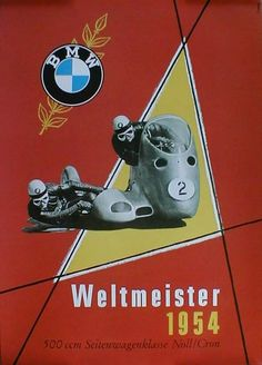 Vintage BMW Poster from 1954 Celebrating Noll & Cron winning the Sidecar world Championship for 1954 Motorcycle Posters, Car Posters, Motorcycle Art, Bike Art, Bmw Classic Cars, Classic Car Show, Classic Bikes, Bmw Vintage, Vintage Racing