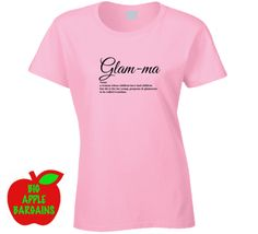 Glam-ma Tshirts / ApronsGlam-ma Tshirts / Aprons  Glam-ma Noun: a woman whose children have had children but she is far too young, gorgeous & glamorous to be called Grandma.