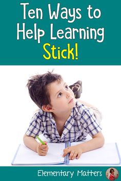 10 Tips for Helping Learning Stick: Ten research based strategies for helping children learn and remember what they've learned. Teacher Blogs, New Teachers, Teacher Hacks, Second Grade Teacher, Third Grade, Grade 1, Learning Activities, Kids Learning, Geometry Activities