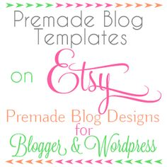 Premade blog templates on Etsy starting at $20.00! Cute designs - different extras!