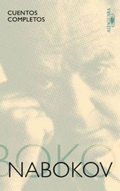 ANONYMA VENECIANA: CUENTOS COMPLETOS, de Vladimir Nabokov http://anonimaveneciana.blogspot.com.es/