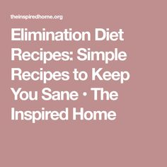 Elimination Diet Recipes: Simple Recipes to Keep You Sane • The Inspired Home