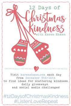 Join Karen Ehman for 12 Days of Christmas Kindness - daily simple ideas to scatter kindness with those around you inspired by her new book, Listen Love Repeat. Plus enter to win 12 days of giveaways by some of her favorite authors and bloggers.