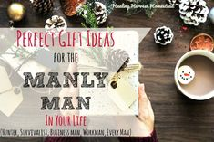 Manly Gift Guide for the Rugged Guy in Your Life (Gifts for the Working Man, Survivalist, Hunter/Sportman, Business Man, and Manly Man)