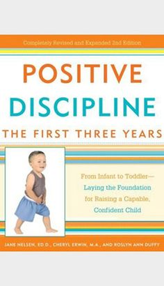 50 Best Parenting Books - Positive Discipline: One to three.  There's a Positive Discipline book for each stage of development.  Easy reading and lots of great ideas.