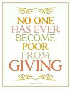 Give generously always