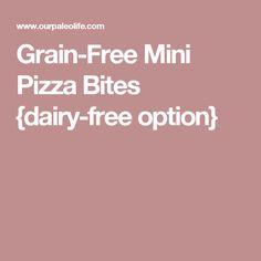 Grain-Free Mini Pizza Bites {dairy-free option}