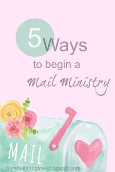 5 Ways to begin a Mail Ministry - great list of people you could encourage with a personal, handwritten note.