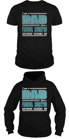 GREAT DAD AND FUNERAL DIRECTOR JOB SCARE T-SHIRTS  Guys Tee Hoodie Sweat Shirt Ladies Tee Guys V-Neck Ladies V-Neck Unisex Tank Top Unisex Longsleeve Tee Film T Shirt Uk Film T Shirt Company Film T-shirts Nederland Film T-shirt Travels