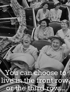 You can choose to live in the front row or the third row....