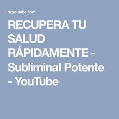 RECUPERA TU SALUD RÁPIDAMENTE - Subliminal Potente - YouTube