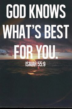 #GOD knows what's BEST